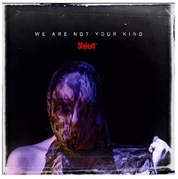 CD Slipknot - we Are Not Your Kind 2019