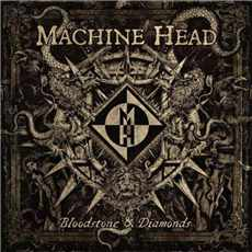 CD Machine Head - Bloodstone Diamonds - 2014