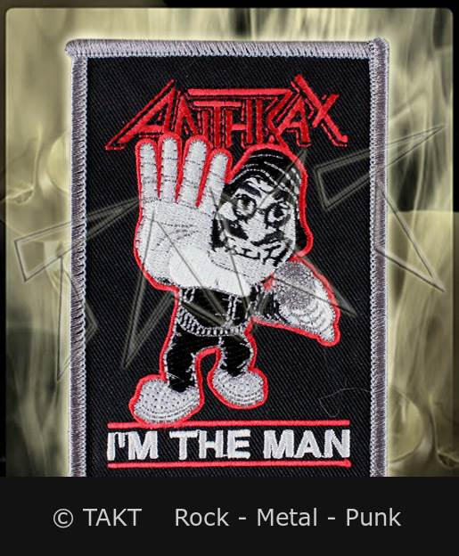 Nášivka -  Anthrax - i m The Man